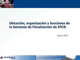 Ubicación, organización y funciones de la Gerencia de Fiscalización