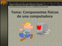Componentes físicos de una computadora