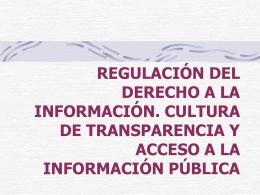 regulación del derecho a la información. cultura de transparencia y