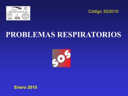 PROBLEMAS RESPIRATORIOS Enero 2010 - AURA-O