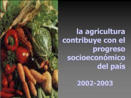 La agricultura contribuye con el progreso socioeconómico del país