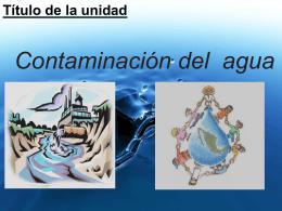 Título de la unidad Contaminación del agua