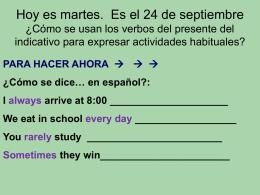 Hoy es miércoles. Es el 8 de septiembre ¿Cuáles expresiones