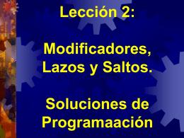 Soluciones de Programación: Modificadores, Lazos, y Saltos