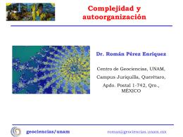 Complejidad y autoorganización - Centro de Geociencias ::.. UNAM