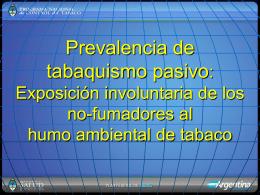 Prevalencia de tabaquismo pasivo: Exposición involuntaria de los