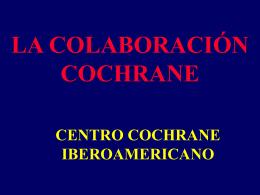 Revisiones sistemáticas? - Centro Cochrane Iberoamericano