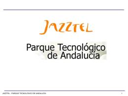 Jazztel información en PPT - Parque Tecnológico de Andalucía