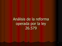 Análisis de la reforma operada por la ley 26.579