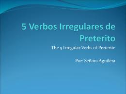 5 Verbos Irregulares de Preterito