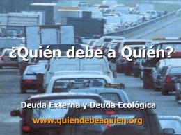 Presentación general sobre «Deuda Externa y Deuda Ecológica