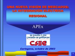 nueva visión de mercados: la integración elèctrica regional