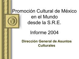Promoción Cultural de México en el Mundo Informe 2004