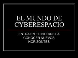 EL MUNDO DE CYBERESPACIO