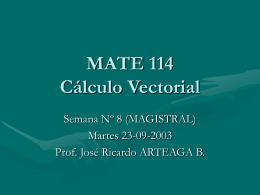 MATE 114 Cálculo Vectorial