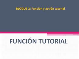La función tutorial
