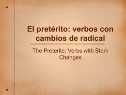 El pretérito: verbos con cambios de radical