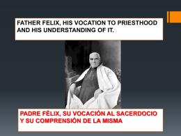 P. Félix, su vocación al sacerdocio y su comprensión de la misma