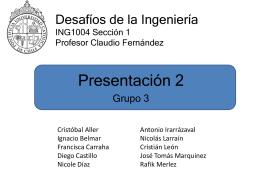 Desafíos de la ingeniería ING1004 Sección 1 Profesor Claudio