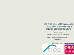 Las TICs en el sistemas escolar chileno: donde estamos hoy