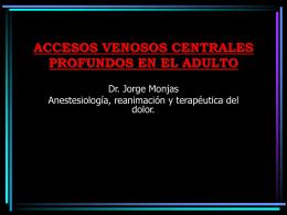 Accesos venosos centrales profundos