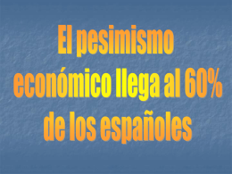 El pesimismo económico llega al 60% de los españoles.