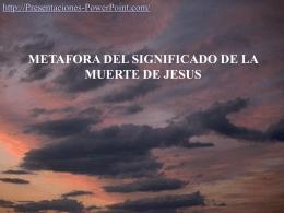 Metafora del Significado de la Muerte de Jesús