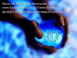 Hacia un Acuerdo de Asociación entre Centroamérica y la Unión