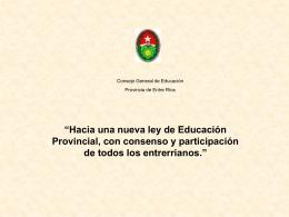 """""""Hacia una nueva ley de Educación Provincial, con consenso y"""