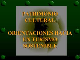 PATRIMONIO CULTURAL: ORIENTACIONES HACIA UN TURISMO