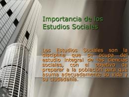 Importancia de los Estudios Sociales