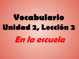 Vocabulario Unidad 2, Lección 2