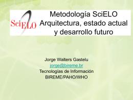 Metodología SciELO Arquitectura, estado actual y desarrollo