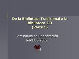 De la Biblioteca Tradicional a la Biblioteca 2.0 (Parte 1)