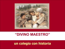 "un colegio con historia ""DIVINO MAESTRO"""