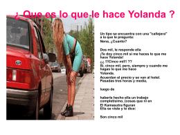 ¿ Que es lo que le hace Yolanda ?