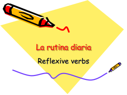 1.La rutina diaria- reflexive verbs- preterite