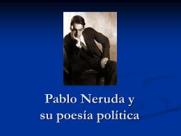 Pablo Neruda y su poesía política