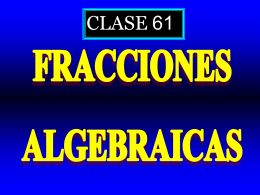 Clase 61: Fracciones algebraicas