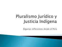 Pluralismo jurídico y justicia indígena: algunas reflexiones desde el
