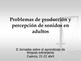 Problemas de produccion y percepcion de sonidos
