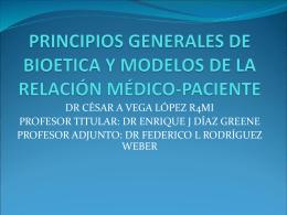 principios generales de bioetica y modelos de la relacion medico