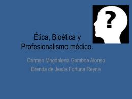 Ética, Bioética y Profesionalismo médico.