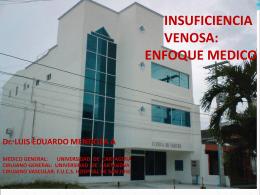 Enfoque médico de la enfermedad venosa. Dr. Luis Mendoza