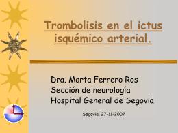 Trombolisis en el ictus isquémico arterial.