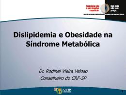 Obesidade e Dislipidemia - Dr. Rodinei 27/05/2008