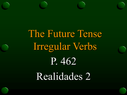 p. 462 The Future Tense of Irregular Verbs