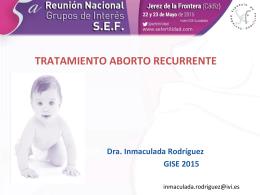 Tratamiento Aborto Recurrente. Inmaculada Rodríguez