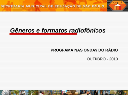 Gêneros e formatos radiofônicos - Secretaria Municipal de Educação