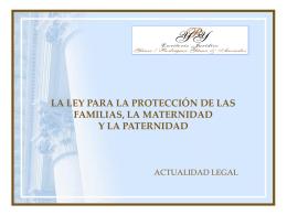 la ley para la protección de las familias, la maternidad y la paternidad.